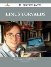 Linus Torvalds 91 Success Facts - Everything you need to know about Linus Torvalds ebook by Catherine Hewitt