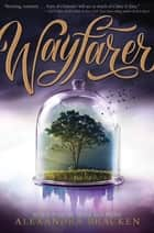 Wayfarer - Book 2 ebook by Alexandra Bracken