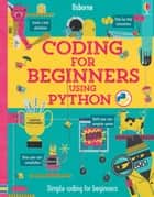 Coding for Beginners: Using Python (for tablet devices) ebook by Louie Stowell