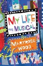 The poison diaries nightshade ebook by maryrose wood my life the musical ebook by maryrose wood fandeluxe Epub