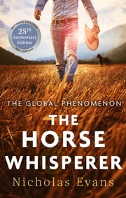 The Horse Whisperer - The 25th anniversary edition of a classic novel that was made into a beloved film ebook by Nicholas Evans