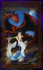 Dragon Princess ebook by Jason P. Crawford