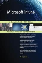 Microsoft Intune A Complete Guide - 2021 Edition ebook by Gerardus Blokdyk