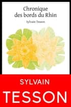 Chronique des bords du Rhin ebook by Sylvain Tesson
