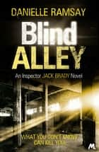 Blind Alley - DI Jack Brady 3 ebook by Danielle Ramsay