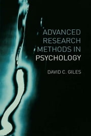 Advanced Research Methods in Psychology ebook by David Giles