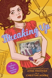 Breaking Up: A Fashion High Graphic Novel ebook by Aimee Friedman,CHRISTINE NORRIE