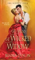 To Woo a Wicked Widow ebook by Jenna Jaxon
