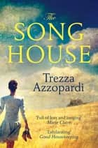 The Song House ebook by Trezza Azzopardi