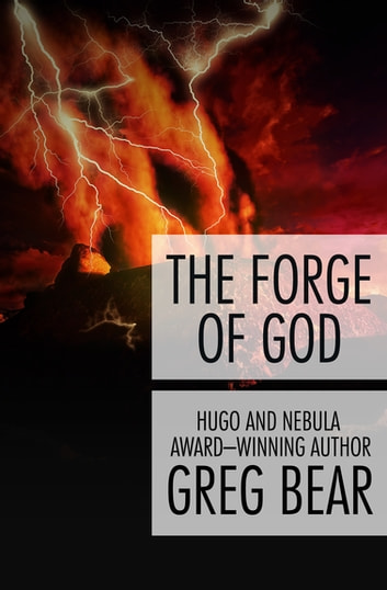 The Forge of God ebook by Greg Bear