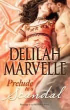 Prelude to a Scandal ebook by Delilah Marvelle
