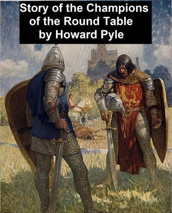 The Story of the Champions of the Round Table, Illustrated ekitaplar by Howard Pyle