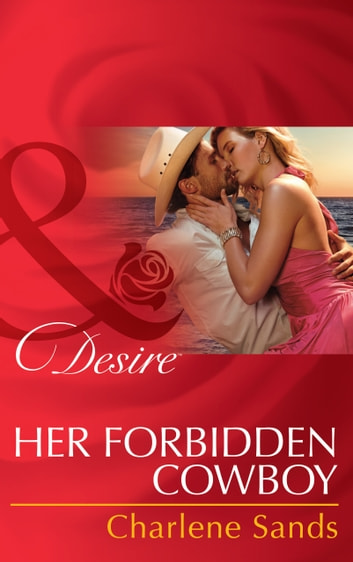 Her Forbidden Cowboy (Mills & Boon Desire) (Moonlight Beach Bachelors, Book 1) ebook by Charlene Sands