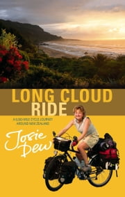 Long Cloud Ride - A 6,000 Mile Cycle Journey Around New Zealand ebook by Josie Dew