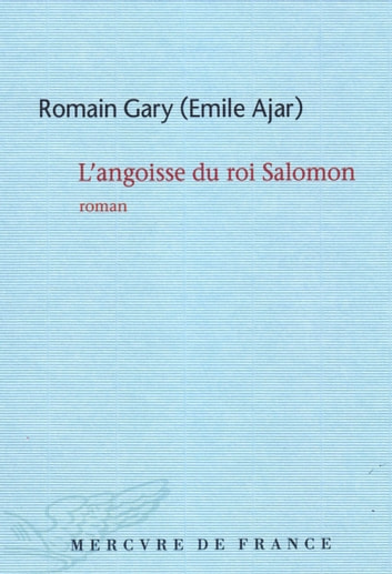L'angoisse du roi Salomon ebook by Émile Ajar,Romain Gary