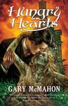 Hungry Hearts ebook by Gary McMahon