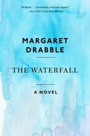 The Waterfall ebook by Margaret Drabble