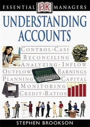 DK Essential Managers: Understanding Accounts ebook by Stephen Brookson