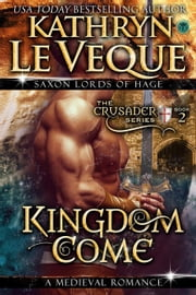 Kingdom Come - The Crusader, #2 ebook by Kathryn Le Veque