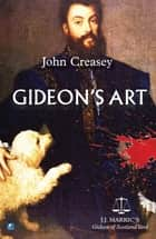 Gideon's Art: (Writing as JJ Marric) ebook by John Creasey
