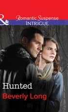 Hunted (Mills & Boon Intrigue) (The Men from Crow Hollow, Book 1) 電子書 by Beverly Long
