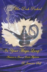 Who Pooh Poohed in Your Magic Lamp? - Answers to Ancient Secret Mysteries ebook by R Jeannie Self