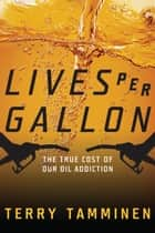 Lives Per Gallon ebook by Terry Tamminen