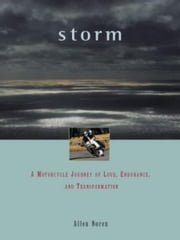 Storm - A Motorcycle Journey of Love, Endurance, and Transformation ebook by Allen Noren