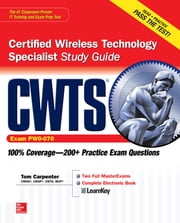 CWTS Certified Wireless Technology Specialist Study Guide (Exam PW0-070) ebook by Tom Carpenter