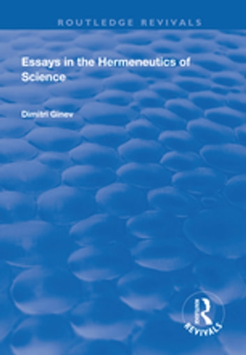 essays in the hermeneutics of science ebook by dimitri ginev  essays in the hermeneutics of science ebook by dimitri ginev
