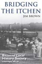 Bridging the Itchen ebook by Jim Brown