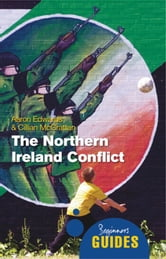 The Northern Ireland Conflict - A Beginner's Guide ebook by Aaron Edwards,Cillian McGrattan