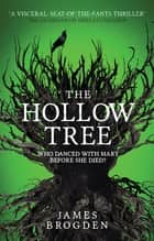 The Hollow Tree ebook by James Brogden