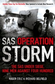 SAS Operation Storm - Nine men against four hundred ebook by Roger Cole, Richard Belfield