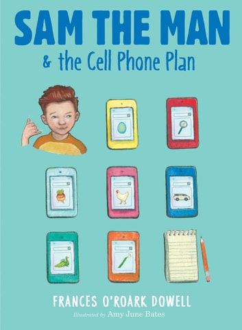 Sam the Man & the Cell Phone Plan ebook by Frances O'Roark Dowell