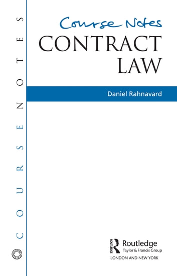 Course Notes: Contract Law ebook by Daniel Rahnavard