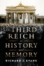The Third Reich in History and Memory ebook by Richard J. Evans