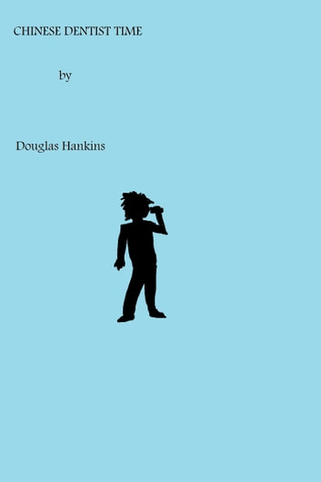 Chinese Dentist Time ebook by Douglas Hankins