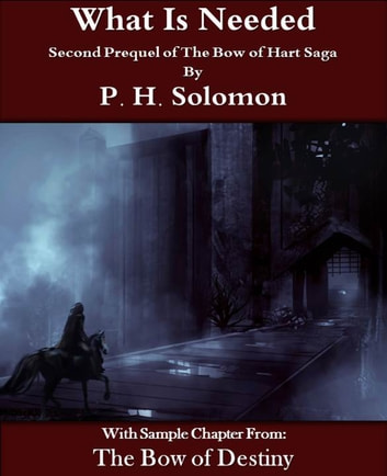 What Is Needed ebook by P. H. Solomon