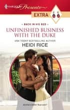 Unfinished Business with the Duke ebook by Heidi Rice