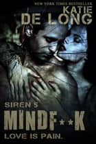 Mindf*ck - Siren, #4 ebook by Katie de Long