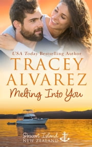 Melting Into You - A Small Town Romance ebook by Tracey Alvarez
