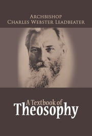 A Textbook of Theosophy ebook by Charles W Leadbeater