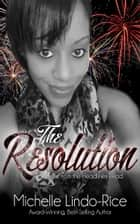 The Resolution ebook by Michelle Lindo-Rice