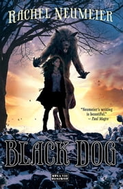 Black Dog ebook by Rachel Neumeier