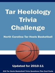 Tar Heelology Trivia Challenge: North Carolina Tar Heels Basketball ebook by Kick The Ball