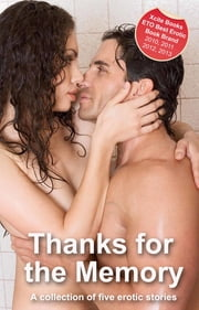 Thanks for the Memory - A collection of five erotic stories ebook by Roxanne Sinclair,Landon Dixon,N. Vasco,Ruby Latour,Chloe Devlin