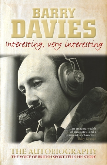 Interesting, Very Interesting ebook by Barry Davies