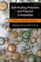 Self-Healing Polymers and Polymer Composites ebook by Ming Qiu Zhang,Min Zhi Rong