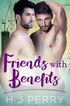 Friends With Benefits - Sky High Scaffolders, #5 ebook by H J Perry
